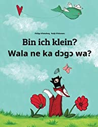 Bin ich klein? Wala ne ka dcgc wa?: Deutsch-Bambara/Bamanankan: Zweisprachiges Bilderbuch zum Vorlesen für Kinder ab 3-6 Jahren (German and Bambara/Bamanankan Edition)