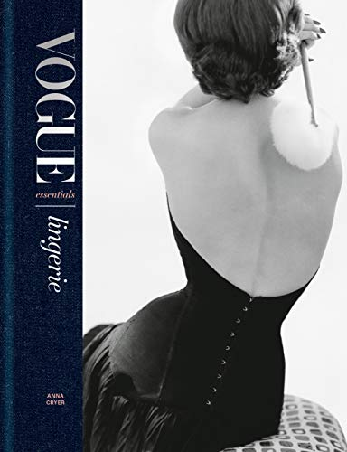 Burlesque Kostüm London - Vogue Essentials: Lingerie (English Edition)