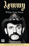Lemmy - White Line Fever: Die Autobiographie (German Edition)