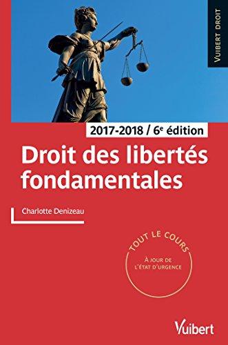 Droit des libertés fondamentales: 2017-2018 (Vuibert Droit) par Charlotte Denizeau