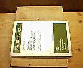 Medien, Kommunikation und Gesellschaft : Einf. in d. Soziologie d. Massenkommunikation. Einführungen