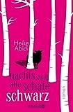 'Nachts sind alle Schafe schwarz: Roman' von Heike Abidi