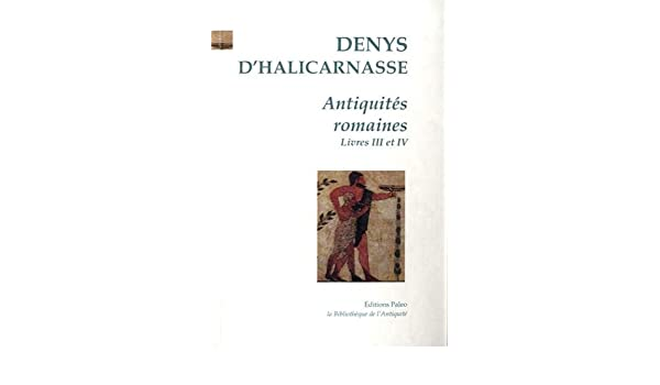 Amazon Fr Antiquites Romaines Tome 2 Livres Iii Et Iv Denys D