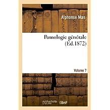 Pomologie générale. Volume 7 (Savoirs Et Traditions)