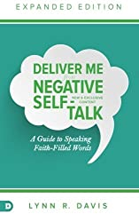 Deliver Me From Negative Self-Talk Expanded Edition: A Guide to Speaking Faith-Filled Words by Lynn Davis (2015-12-15)