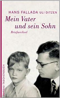 Mein Vater und sein Sohn: Briefwechsel (Fallada 2145)
