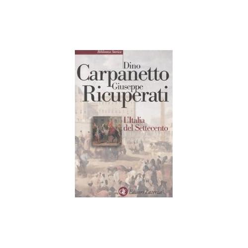 L'italia Del Settecento. Crisi, Trasformazioni, Lumi
