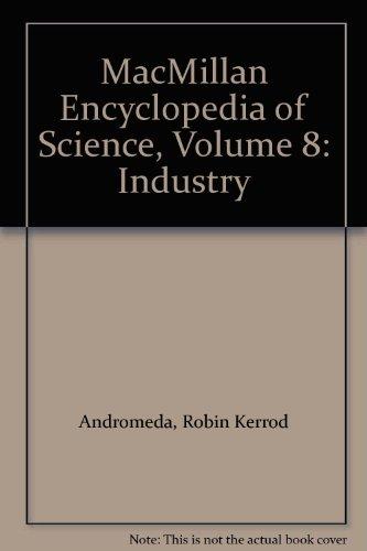 Title: MacMillan Encyclopedia of Science Volume 8 Industr