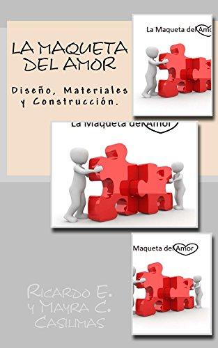 La Maqueta Del Amor: Diseño, Materiales y Construcción. (La ...