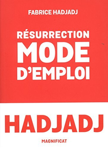 Résurrection, mode d'emploi par Fabrice Hadjadj