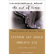 Conversations About the End of Time by Stephen Jay Gould (2001-04-01)