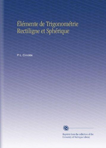 Élémente de Trigonométrie Rectiligne et Sphérique PDF Books