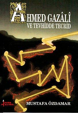 Ahmed Gazali ve Tevhidde Tecrid PDF Kindle - MarkuSharif