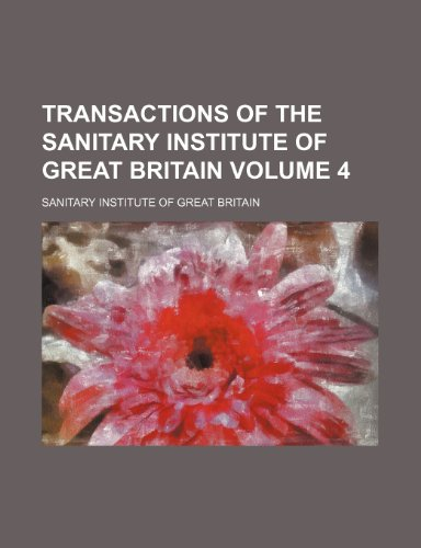 Transactions of the Sanitary Institute of Great Britain Volume 4