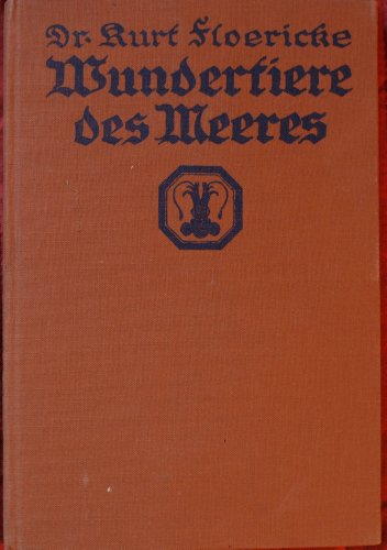 WUNDERTIERE DES MEERES. Mit 22 Abbildungen im Text und einem farbigen Umschlagbild.