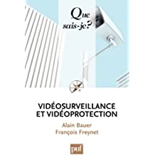 Vidéosurveillance et vidéoprotection: « Que sais-je ? » n° 3813