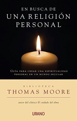 En busca de una religión personal (Crecimiento personal) por Thomas Moore