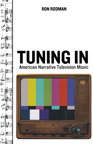 Tuning In: American Narrative Television Music (Oxford Music / Media)
