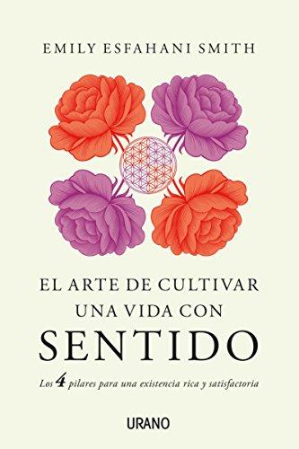 El arte de cultivar una vida con sentido (Crecimiento personal)