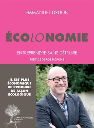 Ecolonomie : Entreprendre sans dtruire