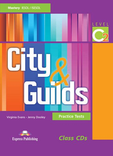 City & guilds. Practice tests. Level C2. Con 3 class CD Audio. Per le Scuole superiori