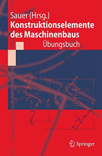 Konstruktionselemente des Maschinenbaus - Übungsbuch: Mit durchgerechneten Lösungen