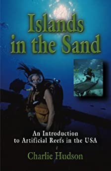 Islands in the Sand: An Introduction to Artificial Reefs in the USA (English Edition) de [Hudson, Charlie]