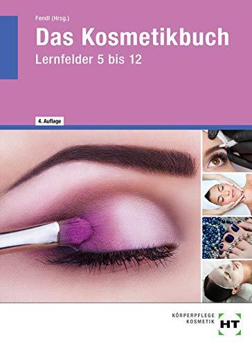 Das Kosmetikbuch: Lernfelder 5 bis 12