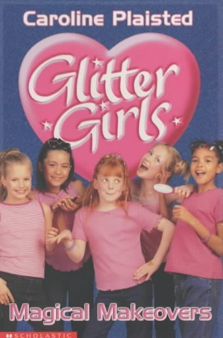 Magical Make-Overs (Glitter Girls) by C. A. Plaisted (2001-10-19)
