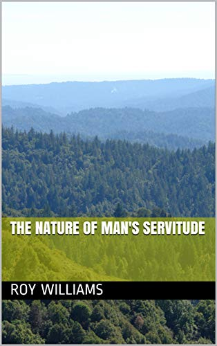 The Nature of Man's Servitude (English Edition)