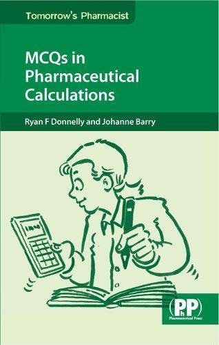 MCQs in Pharmaceutical Calculations (Tomorrow's Pharmacist)