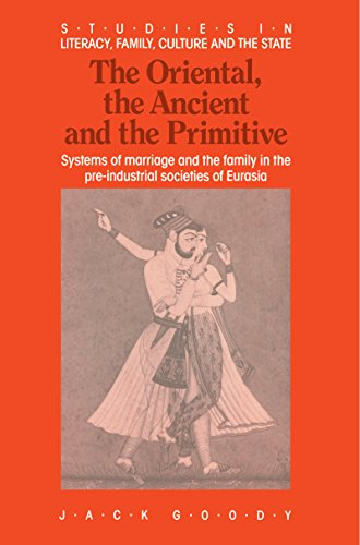 the-oriental-the-ancient-and-the-primitive-systems-of-marriage-and-the-family-in-the-pre-industrial-
