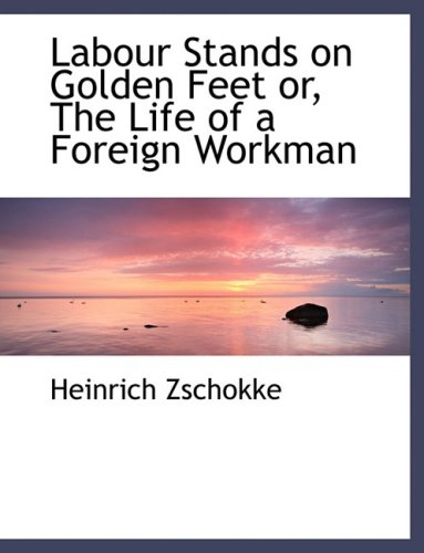 Labour Stands on Golden Feet: The Life of a Foreign Workman