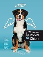 100 clefs pour dresser son chien - Nouvelle présentation