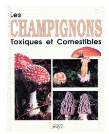 Les Champignons toxiques et comestibles