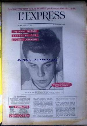 EXPRESS (L') [No 255] du 11/05/1956 - LA CONSTITUTION ET LES HOMMES PAR F. MAURIAC - GUY MOLLET - QUAND - LES FUITES - QUI DE GAULLE - COMMENT - JEAN CLAUDE H.. TAUPIN - DE GAULLE - AU FORUM - ALFRED SAUVY - MICHEL MACQUET LIONEL CRABB - J.P. VIVET.