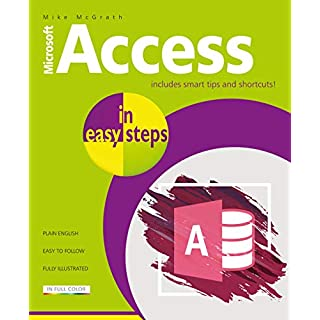 Access in easy steps - illustrated using Access 2019
