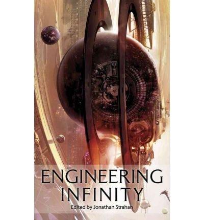 [Engineering Infinity] [by: Jonathan Strahan]