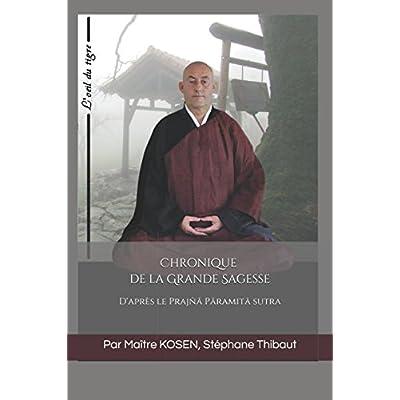 Chronique de la Grande Sagesse: D'après le Prajñā Pāramitā sutra