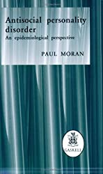 Antisocial Personality Disorder: An Epidemiological Perspective by Paul Moran (1999-01-01)