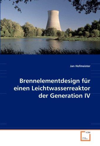 Brennelementdesign für einen Leichtwasserreaktor der Generation IV