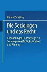 Die Soziologen und das Recht: Abhandlungen Und Vortrage Zur Soziologie Von Recht, Institution Und Planung (German Edition)