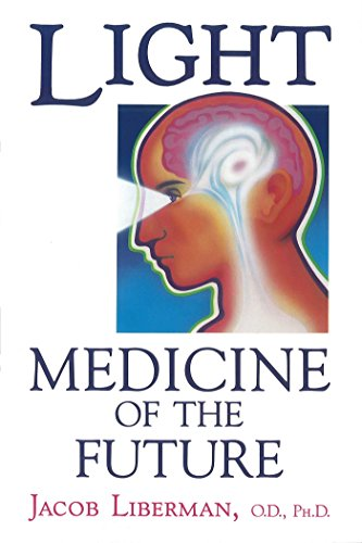 Light: Medicine of the Future: How We Can Use It to Heal Ourselves NOW (English Edition) -