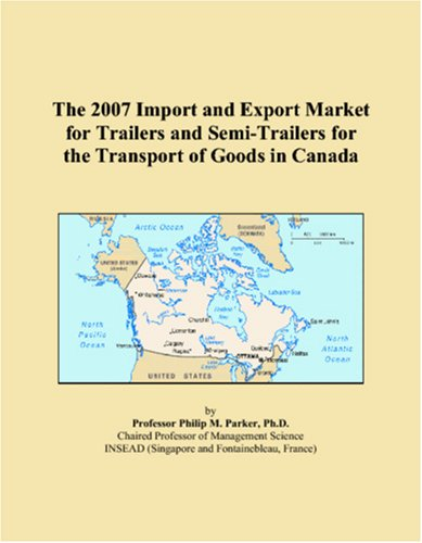 The 2007 Import and Export Market for Trailers and Semi-Trailers for the Transport of Goods in Canada