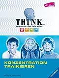 Konzentration trainieren (ab 9 Jahren) (THINK kids. Training für den Kopf)