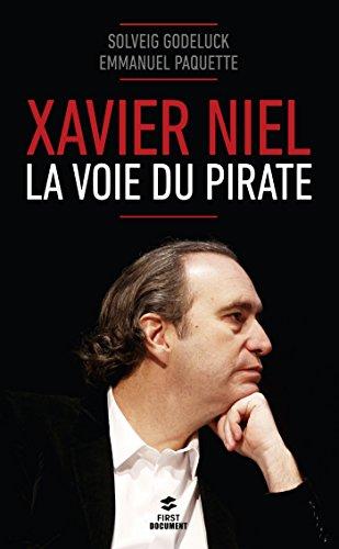 Xavier Niel : la voie du pirate / Solveig Godeluck, Emmanuel Paquette.- Paris : First Editions , DL 2016, cop. 2016