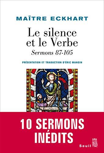Le Silence et le Verbe. Sermons 87-105 par Johannes Eckhart