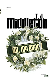 Oh my Dear ! par [MIDDLETON, T. J.]