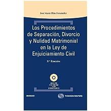 Los procedimientos de separación, divorcio y nulidad matrimonial en la Ley de Enjuiciamiento Civil: Incluye CD (Técnica Tapa Dura)