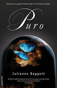 Puro (Trilogía La Cúpula) de [Baggott, Juliana]